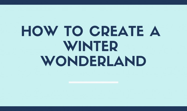 How to create a winter wonderland (2)